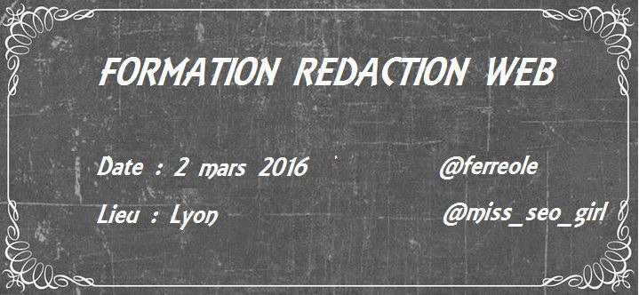 Formation Rédaction Webà Lyon, 2 mars 2016 !