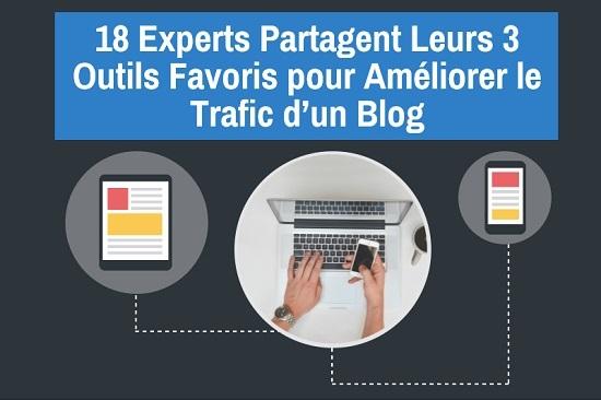 18-experts-partagent-leurs-3-outils-favoris-pour-ameliorer-le-trafic-dun-blog
