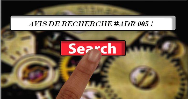 Avis De Recherche #ADR 005, les Aventuriers du Search et de la Tech !