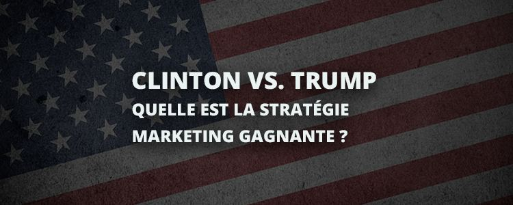 20161108-clinton-vs-trump-quelle-est-la-strategie-marketing-gagnante-750x300