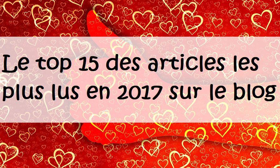 Le top 15 des articles les plus lus en 2017 sur le blog !