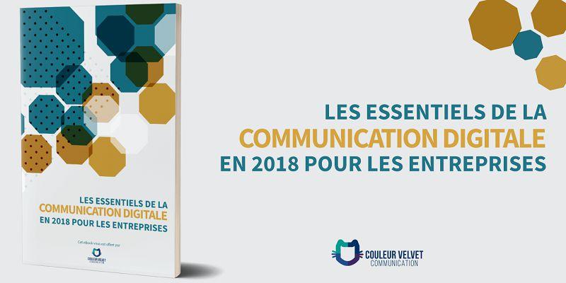 Tirez parti des 8 piliers de la communication digitale pour vous démarquer en 2018