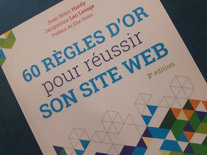 60 règles d'or pour réussir son site web : livre de Jean-Marc Hardy et Jacqueline Leo Lesage