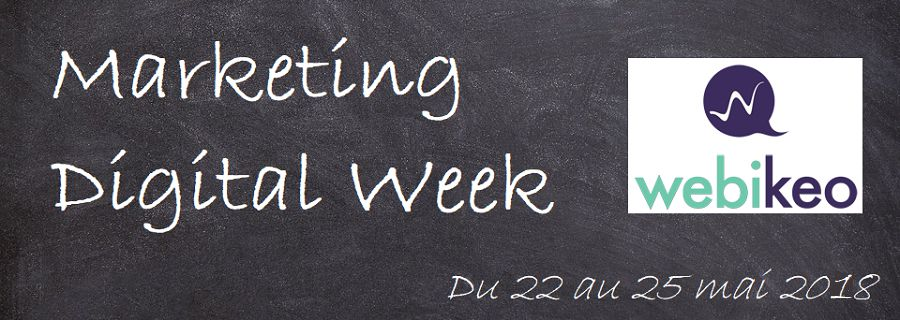 Du 22 au 25 mai : la Marketing Digital Week sur Webikeo