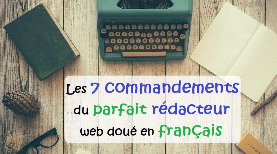 Les sept commandements du parfait petit rédacteur web doué en français